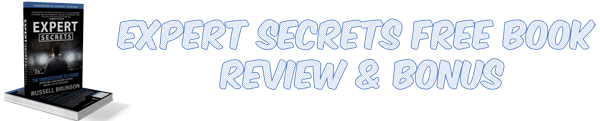 Expert Secrets Free Book Review & Bonus
